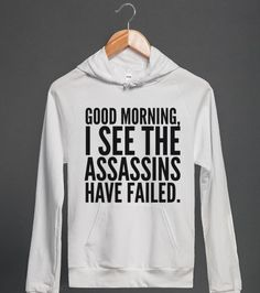 Good morning, I see the assassins have failed. Long Sleeve T-Shirt (IDD261525)   Long Sleeve Tee   Skreened