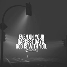 On those days, he's with you even more