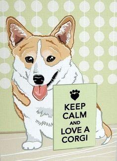 Keep Calm & Love A Corgi :)