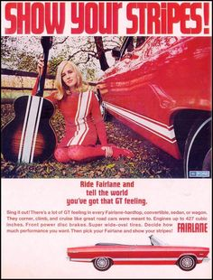 Ford Fairlane Red Guitar Girl 1967 - Mad Men Art: The Vintage Advertisement Art Collection Us Cars, Race Cars, Vintage Advertisements, Vintage Ads, Vintage Designs, Guitar Girl, Ford Fairlane, Car Advertising, Ford Motor Company