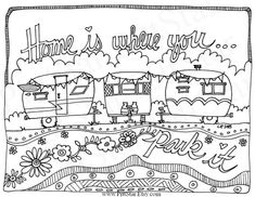 Travel Trailers Home Is Where You Park It Adult Printable Coloring Sketch Coloring Page Colouring Pages, Printable Coloring Pages, Adult Coloring Pages, Coloring Sheets, Coloring Books, Kids Coloring, Embroidery Patterns, Quilt Patterns, Hand Embroidery