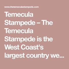 Temecula Stampede – The Temecula Stampede is the West Coast's largest country western music venue with a good blend of rock and roll. We also offer Karaoke Mondays and $4 Thursdays. The Stampede caters in-house banquets, parties, team events and business luncheons. Dance lessons are offered Mondays, Friday and Saturday nights from 6PM to 8PM. We admit 18 and older patrons with proper ID and good behavior. We are open Monday, Friday and Saturday nights at 6PM and Thursday nights at 8PM. W...