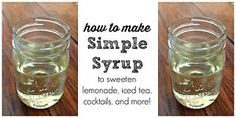 Simple Syrup is the perfect way to sweeten ice tea, lemonade, and cocktails! Summer is coming which means we'll be making up lots of ice tea and lemonade. We'll also be entertaining a lot which means cocktails!...