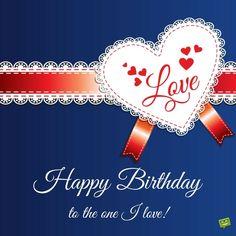 Happy Birthday to the one I love.