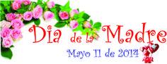 Día de la Madre 11 de Mayo