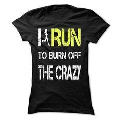 I run to burn off the crazy T Shirts, Hoodies. Get it here ==► https://www.sunfrog.com/Fitness/I-run-to-burn-off-the-crazy-[hot]-28914586-Guys.html?41382