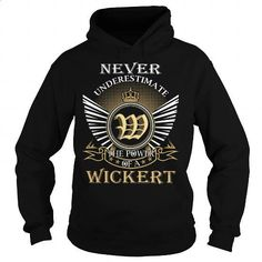 Never Underestimate The Power of a WICKERT - Last Name, Surname T-Shirt - #shirt #shirt ideas. BUY NOW => https://www.sunfrog.com/Names/Never-Underestimate-The-Power-of-a-WICKERT--Last-Name-Surname-T-Shirt-Black-Hoodie.html?60505