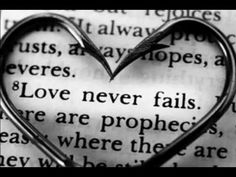 God's Love Never Fails.If you think it does or has, then it wasn't really His love.Like life, we think we are in love, but when it fails, it wasn't real. Love Never Fails, Always Love You, All You Need Is Love, Just For You, My Love, L'amour Est Patient, A Course In Miracles, Favim, Hopeless Romantic