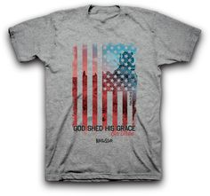 God Shed His Grace On Tee Patriotic Christian T-Shirt Grey