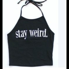Stay weird halter top NEW. Brandy Melville Stay weird halter top, stretchy , super cute , rock this top with high waisted jeans , flowy skirts or shorts .  PLEASE DO NOT BUYCOMMENT ON YOUR SIZE AND ALLOW ME TO CREATE A LISTING FOR YOU. Price is firm unless bundle Tops Tank Tops