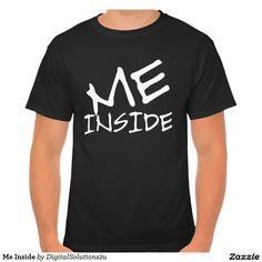 Me Inside Tshirts