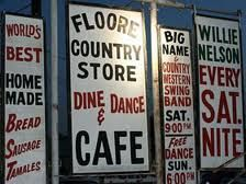 Floore Country Store   homemade bread, sausage, country western music & a dance floor