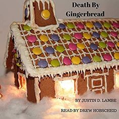 Amazon.com: Death by Gingerbread: A Tensile Delight Mystery, Book 1 (Audible Audio Edition): Justin D. Lambe, Drew Hobscheid, Justin D Lambe: Books