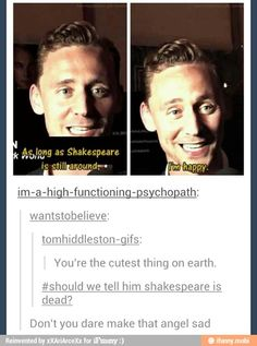 #should we tell him shakespeare is dead? xD