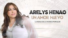 Un Amor Nuevo - Arelys Henao