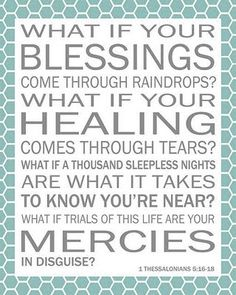 blessings...Mercy River sings this in one of their songs. . .One of my favorites of theirs.