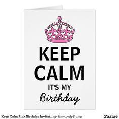 Keep Calm Pink Birthday Invitation