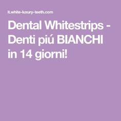 Dental Whitestrips - Denti piú BIANCHI in 14 giorni!