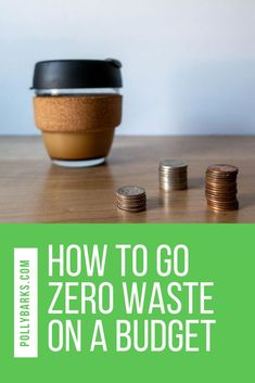 """Living a lifestyle is only expensive if you buy into the """"buy all the things! Here's how to go zero waste on a budget. Friendly Cleaning Tips How to go zero waste on a budget"""