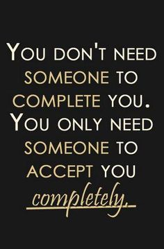 Positive Inspirational Quotes: You don't need someone to ...