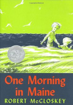 One Morning in Maine by Robert McCloskey, 1953 Caldecott Honor