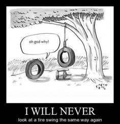 I will never look at a tire swing the same way again