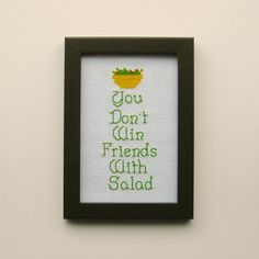 You Don't Win Friends With Salad  Cross Stitch by WistfulBird, $25.00