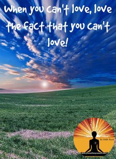 When you can't love, #love the fact that you can't love! #YouHaveASuperpower