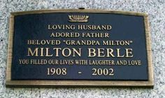 Milton Berle - - Comic Actor whose career spanned show business from vaudeville, silent films, radio, Hillside Memorial Park 6001 W. Cemetery Headstones, Old Cemeteries, Cemetery Art, Graveyards, Tombstone Epitaphs, Famous Tombstones, Cemetery Decorations, Milton Berle, Famous Graves