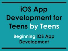 iOS App Development for Teens by Teens by Chip Beck — Kickstarter.  A book by a teen for teens focused on teaching and getting young people into the fun, wild world of iOS app development.