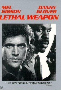 I love all four of the Leathal Weapon movies.