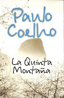PAULO COELHO: LA QUINTA MONTAÑA este es el que tengo