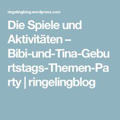 Die Spiele und Aktivitäten – Bibi-und-Tina-Geburtstags-Themen-Party   ringelingblog