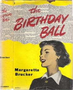 The Birthday Ball - Margaretta Brucker - New York Gramercy, Illustrated by DJ art by Herbstman. Romance novel of newspaper publisher and woman engaged to a politician he opposes. Romance Novels, Newspaper, Dj, Fiction, York, Woman, Birthday, Illustration, Birthdays