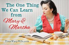 The One Thing We Can Learn from Mary and Martha