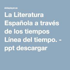 La Literatura Española a través de los tiempos Línea del tiempo. - ppt descargar Count, Dantes Inferno, Spanish Language