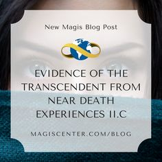 New Magis Blog Post  Evidence of the Transcendent from Near Death Experiences II.C: Dr. Kenneth Ring's Studies of the Blind
