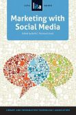 Marketing with Social Media : a LITA Guide by ALA #DOEBibliography