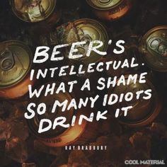 We're Kicking Off A Month of Beer Quotes | Cool Material