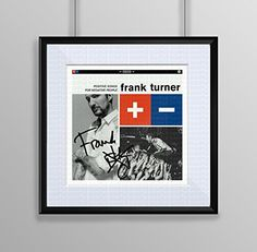 Framed & Mounted Frank Turner - Positive Songs For Negative People Signed Autograph Approx 10x10 Inches.Signature Autographed Album Cover Print Photograph Artwork Wall Art Picture Poster Photo Band Group Singer Present Birthday Xmas Christmas Memorabilia Gift CD Cover Album Single Memorabilia http://www.amazon.co.uk/dp/B0160AI6ZO/ref=cm_sw_r_pi_dp_AXjBwb0J6H041