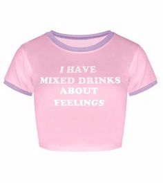 I Have Mixed Drinks About Feelings Crop Top Tee – Shop Elettra