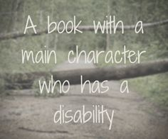 A book with a main character who has a disability