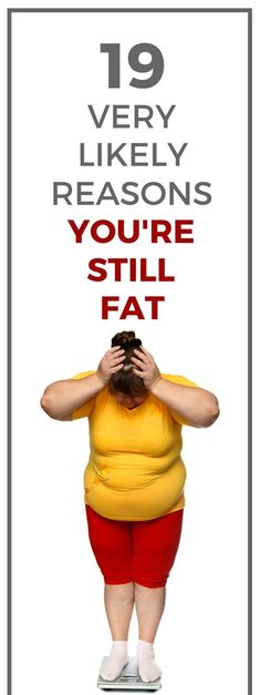 19 real reasons why you're not losing any weight - no matter how much you try.