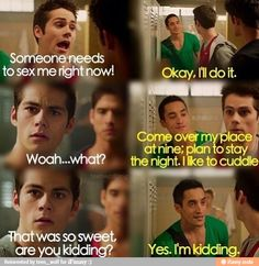 Stiles is one of my favorite characters um ever. I'm in love with his reaction.