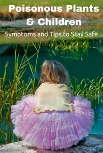 Poisonous Plants and Children – Symptoms and Tips to Stay Safe