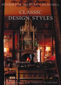 Classic Design Styles  Written by Henrietta Spencer-Churchill