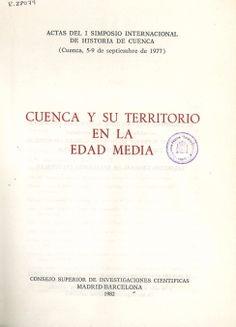 """""""Cuenca y su territorio en la Edad Media"""" Actas del I Simposio Internacional de Historia de Cuenca 1977 #HistoriaCuenca"""