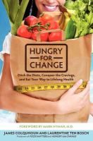 Book. Hungry for change: Ditch the diets, conquer the cravings, and eat your way to lifelong health by James Colquhoun.  A practical, prescriptive guide to help you transform your eating habits and change your life.
