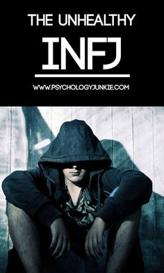Find out what an unhealthy #INFJ is like and how not to be one! #MBTI