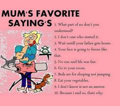 1000 Images About Mama Always Said On Pinterest
